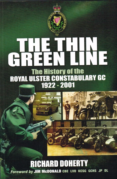 Image for THE THIN GREEN LINE : THE HISTORY OF THE ROYAL ULSTER CONSTABULARY GC 1922-2001