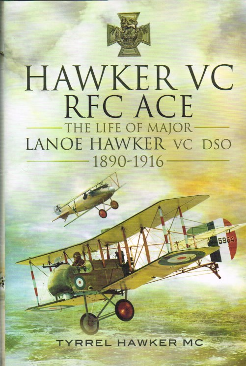 Image for HAWKER VC - RFC ACE: THE LIFE OF MAJOR LANOE HAWKER VC DSO 1890-1916