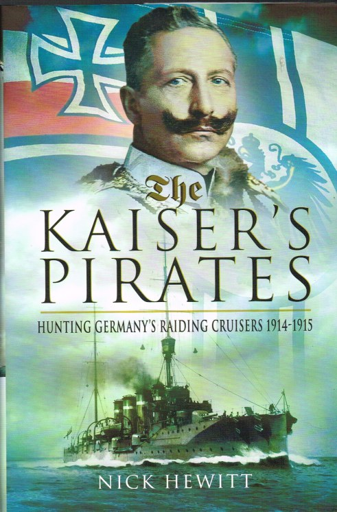 Image for THE KAISER'S PIRATES : HUNTING GERMANY'S RAIDING CRUISERS 1914-1915