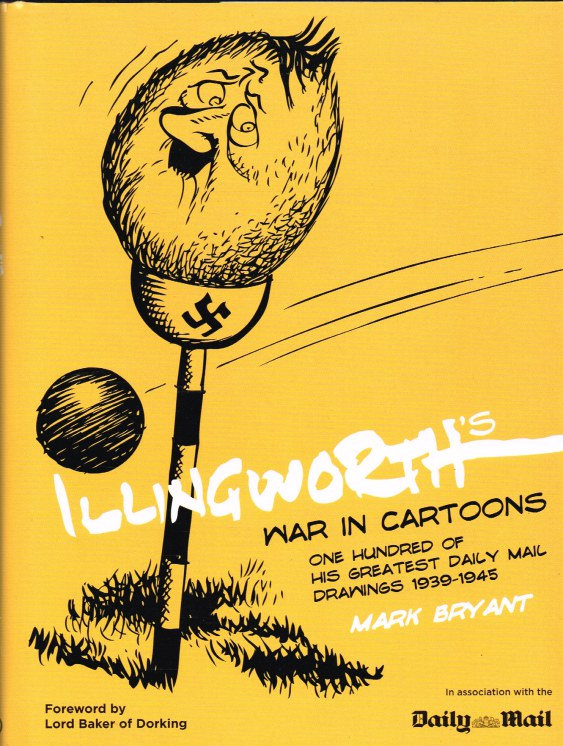 Image for ILLINGWORTH'S WAR IN CARTOONS: ONE HUNDRED OF HIS GREATEST DRAWINGS FROM THE DAILY MAIL, 1939-1945