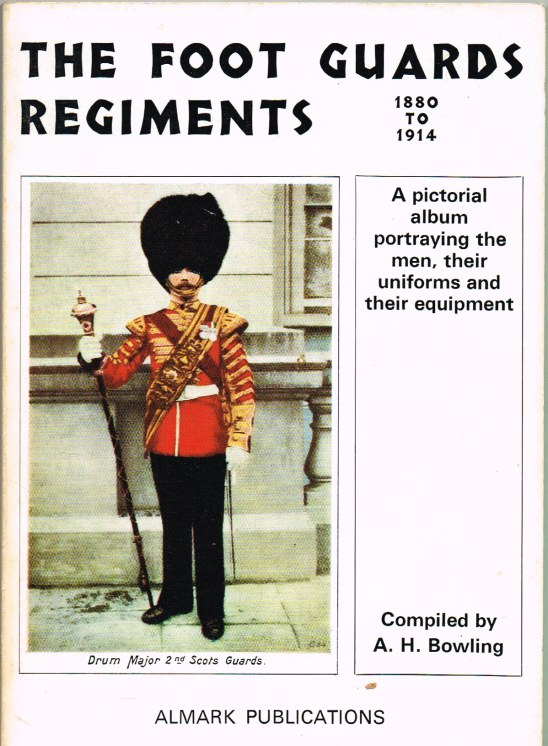 Image for THE FOOT GUARDS REGIMENTS 1880 TO 1914