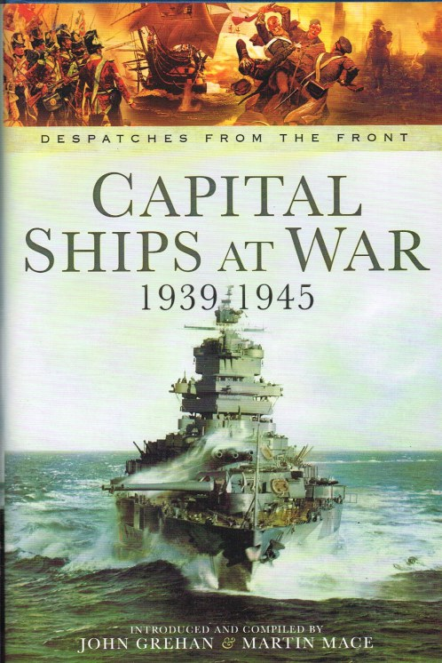 Image for DESPATCHES FROM THE FRONT: CAPITAL SHIPS AT WAR, 1939-1945
