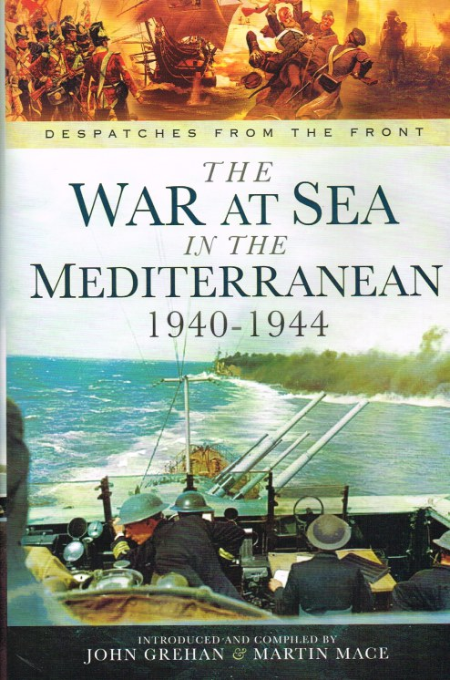 Image for DESPATCHES FROM THE FRONT: THE WAR AT SEA IN THE MEDITERRANEAN, 1940-1944