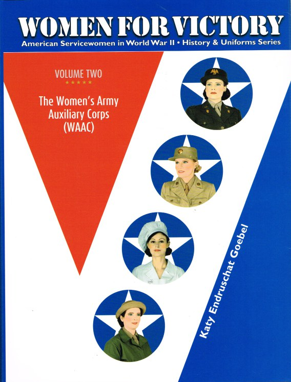 Image for WOMEN FOR VICTORY: AMERICAN SERVICEWOMEN IN WORLD WAR II : VOLUME TWO: THE WOMEN'S ARMY AUXILIARY CORPS (WACS)