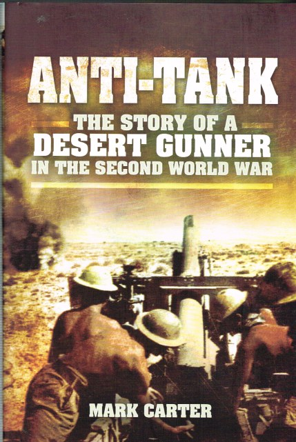 Image for ANTI-TANK : THE STORY OF A DESERT GUNNER IN THE SECOND WORLD WAR