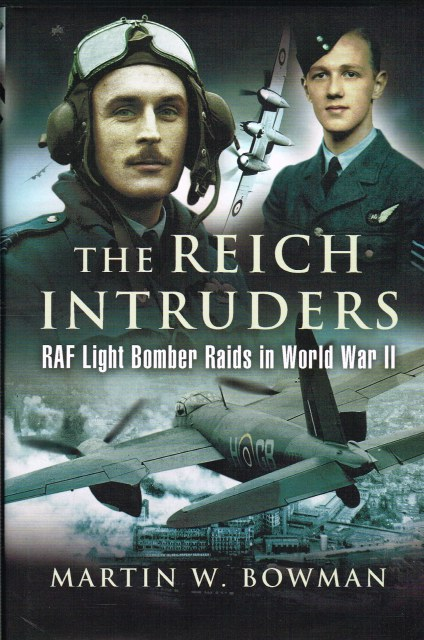 Image for THE REICH INTRUDERS: RAF LIGHT BOMBER RAIDS IN WORLD WAR II