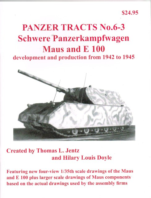 Image for PANZER TRACTS NO. 6-3: SCHWERE PANZERKAMPFWAGEN MAUS AND E 100 DEVELOPMENT AND PRODUCTION FROM 1942 TO 1945