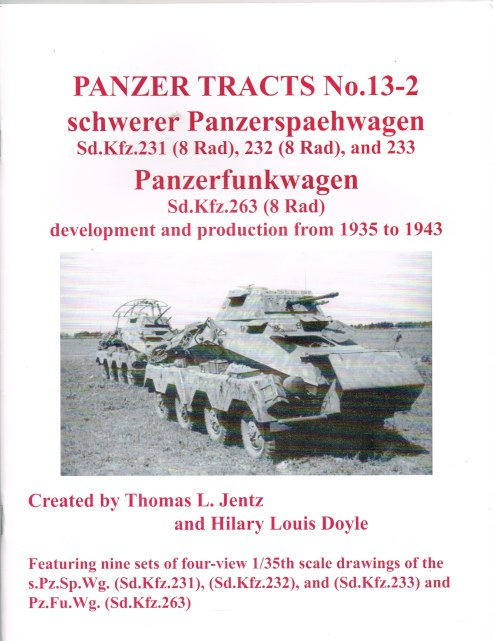 Image for PANZER TRACTS NO. 13-2: SCHWERER PANZERSPAECHWAGEN SD.KFZ.231 (8 RAD) , 232 (8 RAD) , AND 233 PANZERFUNKWAGEN SD.KFZ.263 (8 RAD) DEVELOPMENT AND PRODUCTION FROM 1935 TO 1943