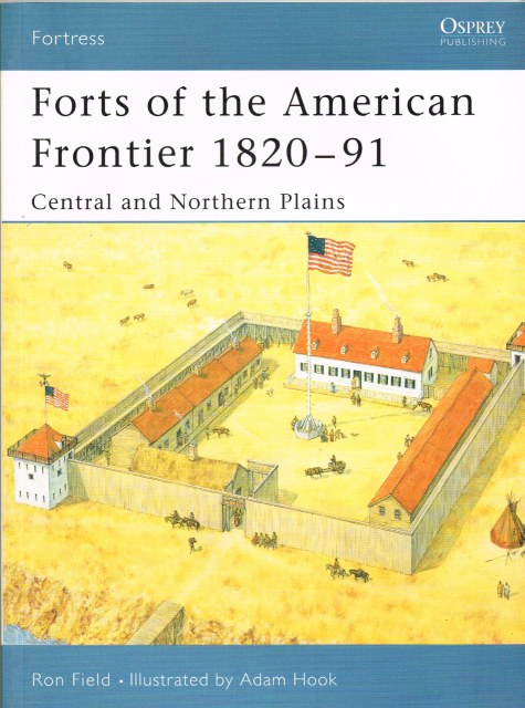 Image for FORTS OF THE AMERICAN FRONTIER 1820-91: CENTRAL AND NORTHERN PLAINS