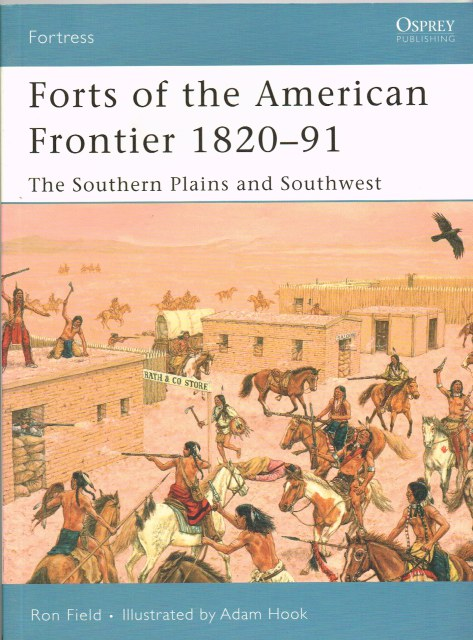 Image for FORTS OF THE AMERICAN FRONTIER 1820-91: THE SOUTHERN PLAINS AND SOUTHWEST