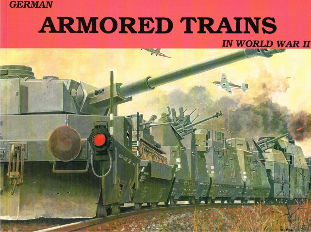 Image for GERMAN ARMORED TRAINS IN WORLD WAR II (VOLUME I)