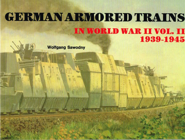 Image for GERMAN ARMORED TRAINS IN WORLD WAR II: VOLUME II 1939-1945