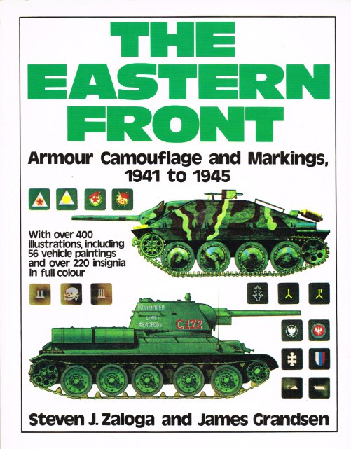 Image for THE EASTERN FRONT: ARMOUR CAMOUFLAGE AND MARKINGS 1941 TO 1945