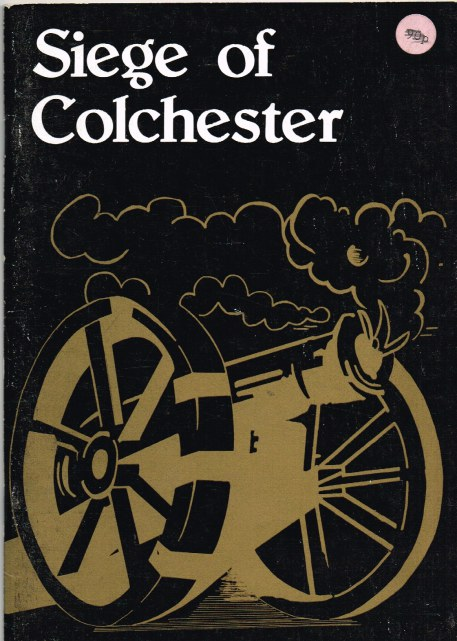 Image for THE SIEGE OF COLCHESTER 1648 : A HISTORY AND BIBLIOGRAPHY