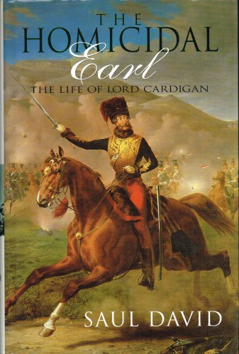 Image for THE HOMICIDAL EARL: THE LIFE OF LORD CARDIGAN