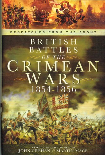 Image for DESPATCHES FROM THE FRONT: BRITISH BATTLES OF THE CRIMEAN WARS 1854-1856