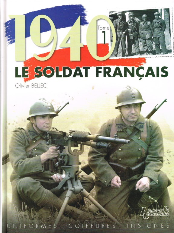 Image for 1940 LE SOLDAT FRANCAIS TOME 1: UNIFORMES, COIFFURES, INSIGNES (FRENCH TEXT)