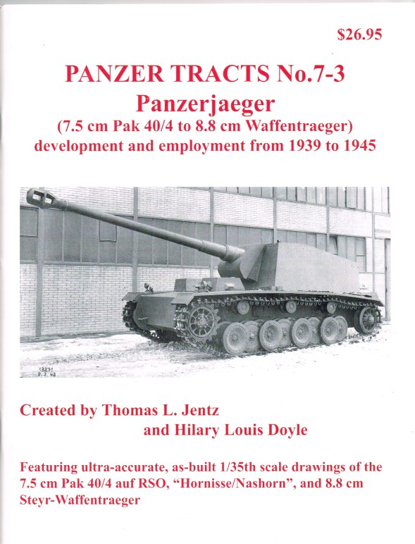 Image for PANZER TRACTS NO. 7-3: PANZERJAEGER (7.5CM PAK 40/4 TO 8.8CM WAFFENTRAEGER) DEVELOPMENT AND EMPLOYMENT FROM 1939 TO 1945
