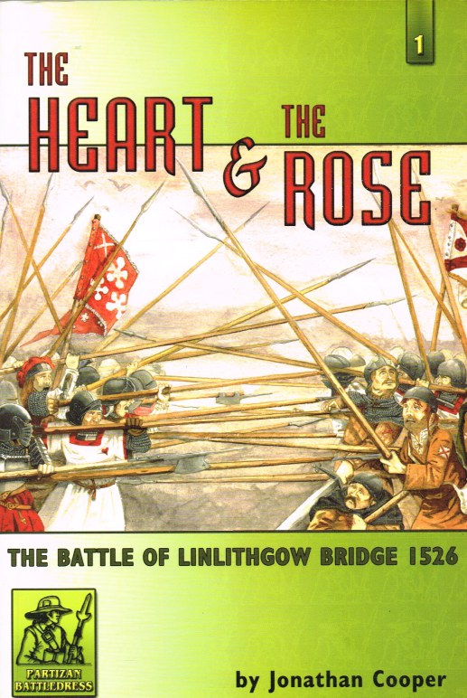 Image for THE HEART AND THE ROSE: THE BATTLE OF LINLITHGOW BRIDGE 1526