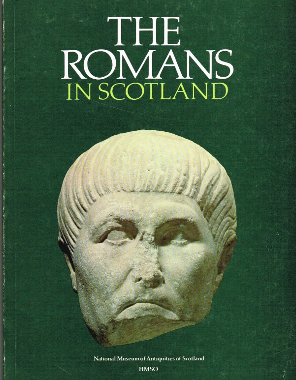 Image for THE ROMANS IN SCOTLAND: AN INTRODUCTION TO THE COLLECTIONS OF THE NATIONAL MUSEUM OF ANTIQUITIES OF SCOTLAND