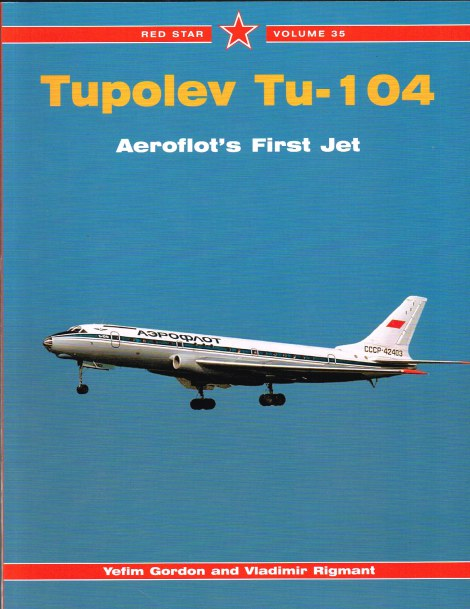 Image for RED STAR VOLUME 35: TUPOLEV TU-104: AEROFLOT'S FIRST JET