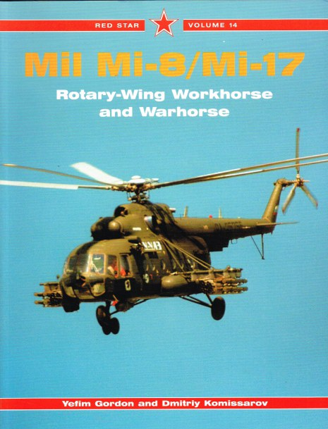 Image for RED STAR VOLUME 14: MIL MI-8/MI-17 ROTARY-WING WORKHORSE AND WARHORSE