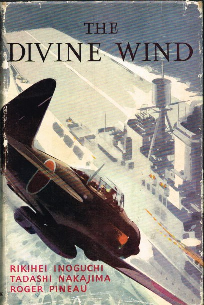 Image for THE DIVINE WIND: JAPAN'S KAMIKAZE FORCE IN WORLD WAR II