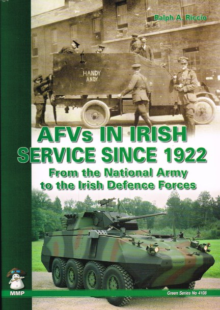 Image for AFVS IN IRISH SERVICE SINCE 1922: FROM THE NATIONAL ARMY TO THE IRISH DEFENCE FORCES