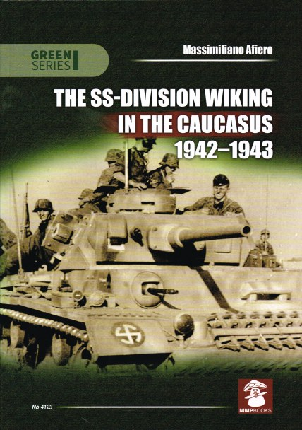 Image for THE SS-DIVISION WIKING IN THE CAUCASUS 1942-1943