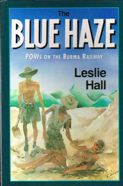 Image for THE BLUE HAZE: POWS ON THE BURMA RAILWAY