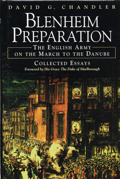 Image for BLENHEIM PREPARATION: THE ENGLISH ARMY ON THE MARCH TO THE DANUBE - COLLECTED ESSAYS