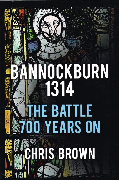 Image for THE BATTLE OF BANNOCKBURN 1314: THE BATTLE 700 YEARS ON