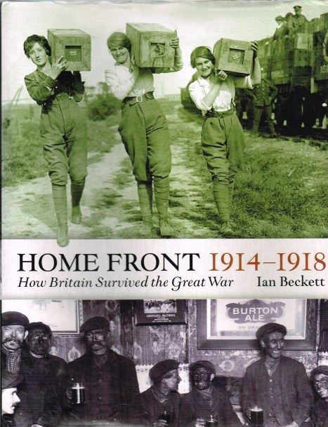 Image for HOME FRONT 1914-1918: HOW BRITAIN SURVIVED THE GREAT WAR