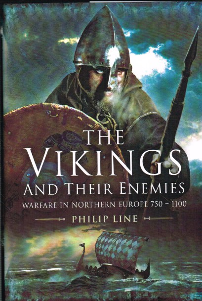 Image for THE VIKINGS AND THEIR ENEMIES: WARFARE IN NORTHERN EUROPE,750-1100