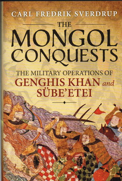 Image for THE MONGOL CONQUESTS: THE MILITARY OPERATIONS OF GENGHIS KHAN AND SUBE'ETEI