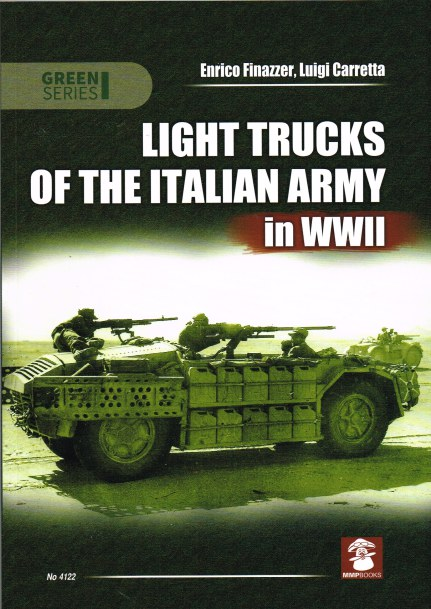 Image for LIGHT TRUCKS OF THE ITALIAN ARMY IN WWII