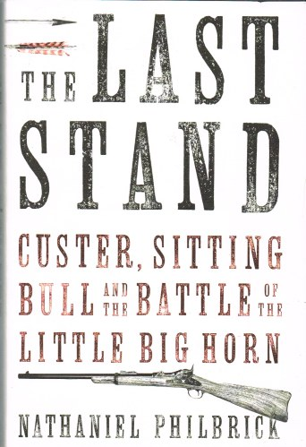Image for THE LAST STAND : CUSTER, SITTING BULL, AND THE LITTLE BIGHORN