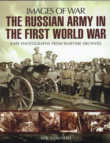 Image for IMAGES OF WAR: THE RUSSIAN ARMY IN THE FIRST WORLD WAR