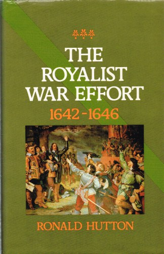 Image for THE ROYALIST WAR EFFORT 1642-1646