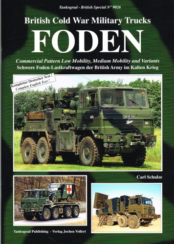 Image for BRITISH COLD WAR MILITARY TRUCKS FODEN : COMMERCIAL PATTERN LOW MOBILITY, MEDIUM MOBILITY AND VARIANTS
