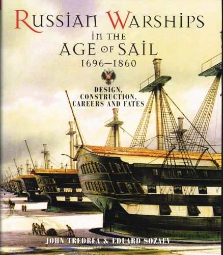 Image for RUSSIAN WARSHIPS IN THE AGE OF SAIL 1696-1860: DESIGN, CONSTRUCTION, CAREERS AND FATES