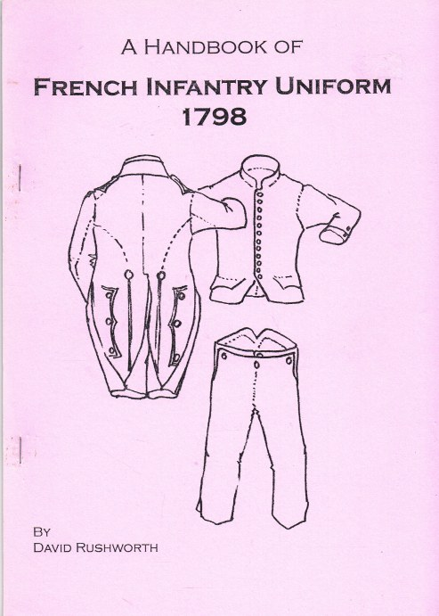 Image for A HANDBOOK OF FRENCH INFANTRY UNIFORM 1798