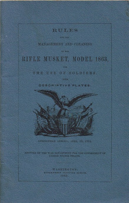 Image for RULES FOR THE MANAGEMENT AND CLEANING OF THE RIFLE MUSKET, MODEL 1863, FOR THE USE OF SOLDIERS (1863)