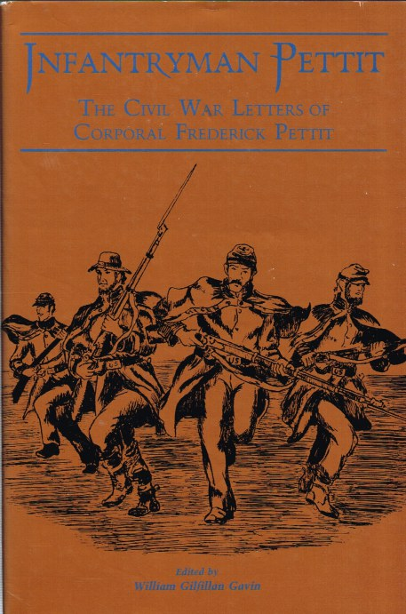 Image for INFANTRYMAN PETTIT: THE CIVIL WAR LETTERS OF CORPORAL FREDERICK PETTIT