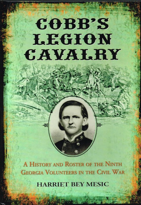 Image for COBB'S LEGION CAVALRY: A HISTORY AND ROSTER OF THE NINTH GEORGIA VOLUNTEERS IN THE CIVIL WAR