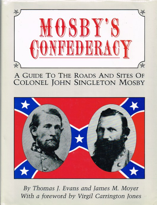 Image for MOSBY'S CONFEDERACY: A GUIDE TO THE ROADS AND SITES OF COLONEL JOHN SINGLETON MOSBY