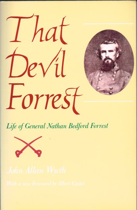 Image for THAT DEVIL FORREST: LIFE OF GENERAL NATHAN BEDFORD FORREST