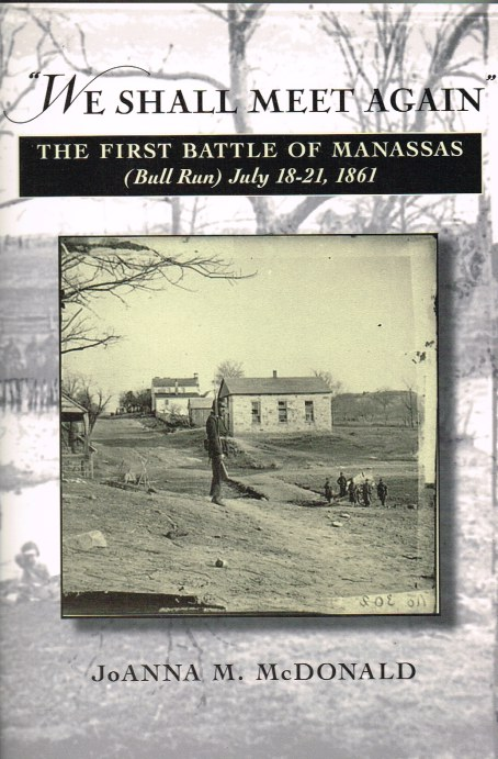 Image for WE SHALL MEET AGAIN: THE FIRST BATTLE OF MANASSAS (BULL RUN) JULY 18-21 1861