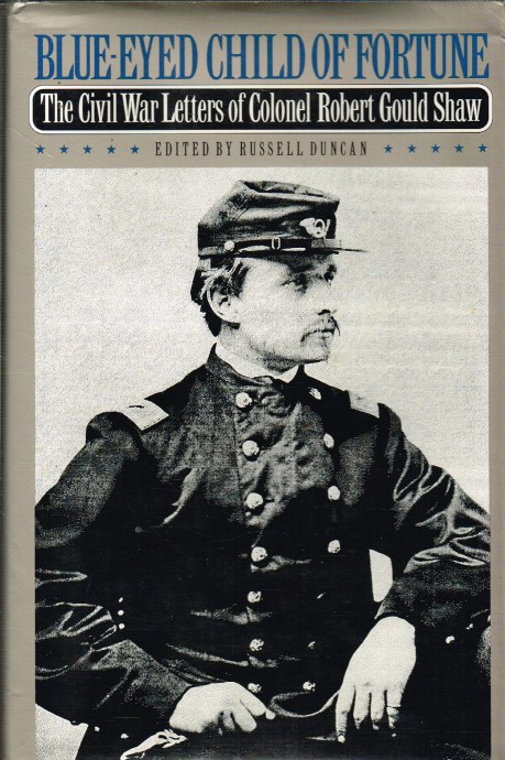 Image for BLUE-EYED CHILD OF FORTUNE : THE CIVIL WAR LETTERS OF COLONEL ROBERT GOULD SHAW