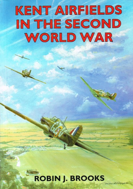 Image for KENT AIRFIELDS IN THE SECOND WORLD WAR